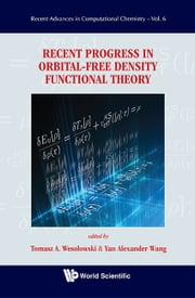 Recent Progress in Orbital-free Density Functional Theory ebook by Tomasz A Wesolowski,Yan Alexander Wang