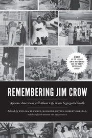 Remembering Jim Crow - African Americans Tell About Life in the Segregated South ebook by William H. Chafe,Raymond Gavins,Robert Korstad