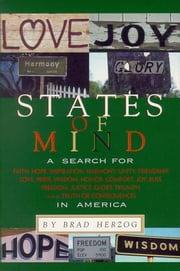 States of Mind - A Search for Faith, Hope, Inspiration, Harmony, Unity, Friendship, Love, Pride, Wisdom, Honor, Comfort, Joy, Bliss, Freedom, Justice, Glory, Triumph, and Truth or Consequences in America ebook by Brad Herzog