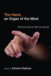 The Hand, an Organ of the Mind - What the Manual Tells the Mental ebook by