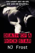 Death of a Rock Star (A Boy in the Band Novella) ebook by NJ Frost
