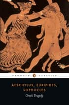Greek Tragedy ebook by Euripides, Aeschylus, Sophocles