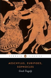 Greek Tragedy ebook by Euripides,Aeschylus,Sophocles