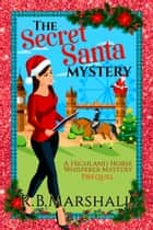 The Secret Santa Mystery ebook by R.B. Marshall