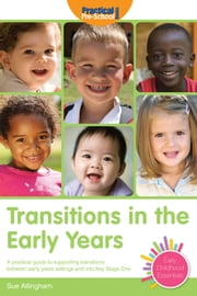 Transitions in the Early Years ebook by Sue Allingham