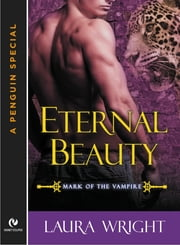Eternal Beauty - Mark of the Vampire (A Penguin Special from Signet Eclipse) ebook by Laura Wright