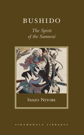 Bushido - The Spirit of the Samurai ebook by Inazo Nitobe