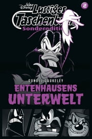 Lustiges Taschenbuch Sonderedition Entenhausens Unterwelt Nr. 2 - Gundel Gaukeley ebook by Walt Disney,Walt Disney