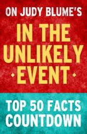 In the Unlikely Event: Top 50 Facts Countdown ebook by Trivion Books