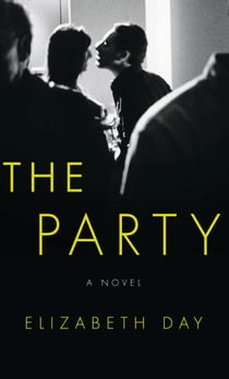 The Party: The thrilling Richard & Judy Book Club Pick 2018 ebook by Elizabeth Day