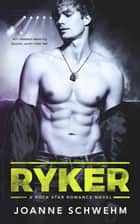 Ryker ebook by Joanne Schwehm