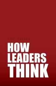 How Leaders Think ebook by Lee Thayer