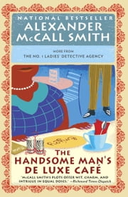 The Handsome Man's De Luxe Café - No. 1 Ladies' Detective Agency (15) ebook by Alexander McCall Smith