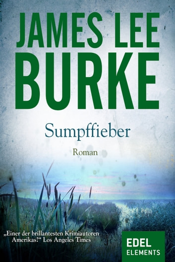 Sumpffieber - Krimi ebook by James Lee Burke