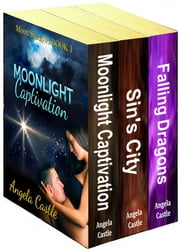 Moon Shadows Series 1-3 [Moonlight Captivation, Sin's City, and Falling Dragons] ebook by Angela Castle