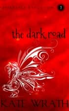 The Dark Road ebook by Kate Wrath