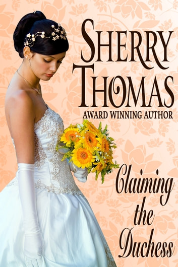 Claiming the Duchess - Fitzhugh Trilogy Book 0.5 ebook by Sherry Thomas