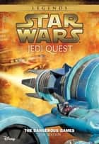 Star Wars: Jedi Quest: The Dangerous Games - Book 3 ebook by Jude Watson