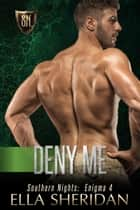 Deny Me ebook by Ella Sheridan