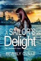 A Sailor's Delight - The Santiago's, #2 ebook by Beverly Ovalle