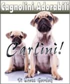 Cagnolini Adorabili: I Carlini ebook by Scott Gordon