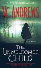 The Unwelcomed Child ebook by V.C. Andrews