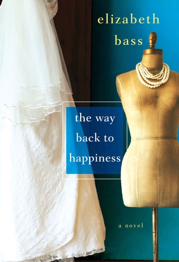 The Way Back to Happiness ebook by Elizabeth Bass