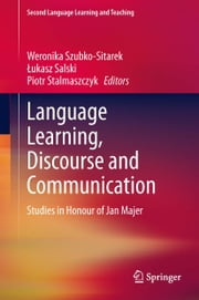 Language Learning, Discourse and Communication - Studies in Honour of Jan Majer ebook by
