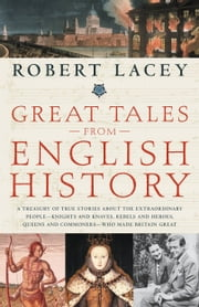 Great Tales from English History - The Truth About King Arthur, Lady Godiva, Richard the Lionheart, and More ebook by Kobo.Web.Store.Products.Fields.ContributorFieldViewModel