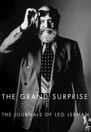 The Grand Surprise - The Journals of Leo Lerman ebook by Leo Lerman,Stephen Pascal
