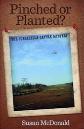 Pinched or Planted?: The Cungelella Cattle Mystery ebook by Susan McDonald