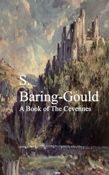 A Book of The Cevennes ebook by S. Baring-Gould