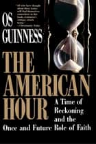 American Hour ebook by Os Guinness
