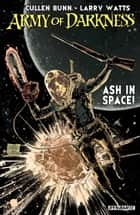 Army Of Darkness: Ash In Space! ebook by Cullen Bunn
