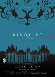 Disquiet ebook by Julia Leigh