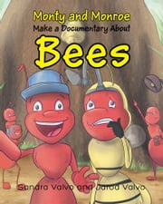 Monty and Monroe Make a Documentary About: Bees ebook by Sandra Valvo