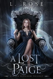 A Lost Paige - Hidden Kingdom Trilogy, #2 ebook by L. Rose, Lila Rose