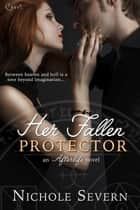 Her Fallen Protector 電子書 by Nichole Severn