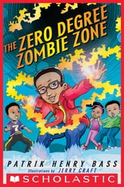 The Zero Degree Zombie Zone ebook by Patrik Henry Bass,Jerry Craft