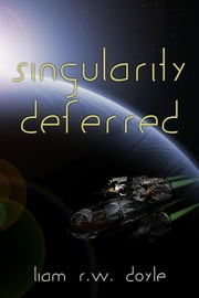 Singularity Deferred ebook by Liam R.W. Doyle