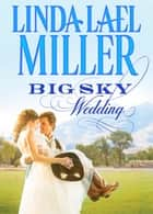 Big Sky Wedding (Mills & Boon M&B) ebook by Linda Lael Miller