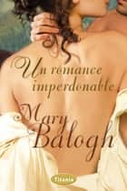 Un romance imperdonable ebook by Mary Balogh