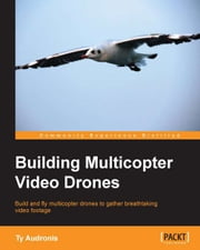 Building Multicopter Video Drones ebook by Kobo.Web.Store.Products.Fields.ContributorFieldViewModel