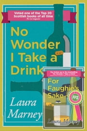 No Wonder I Take a Drink & For Faughie's Sake: Omnibus edition ebook by Laura Marney