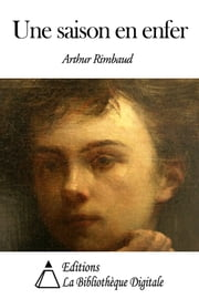 Une saison en enfer ebook by Arthur Rimbaud