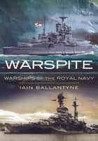 Warspite ebook by Ballantyne, Iain