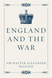 England and the War ebook by Sir Walter Alexander Raleigh