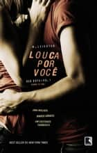 Louca por você - Bad Boys - vol. 1 ebook by M. Leighton