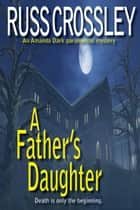 A Father's Daughter - An Amanda Dark Paranormal Mystery ebook by Russ Crossley