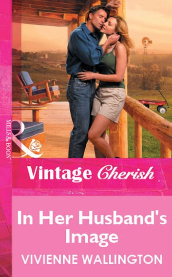 In Her Husband's Image (Mills & Boon Vintage Cherish) ebook by Vivienne Wallington